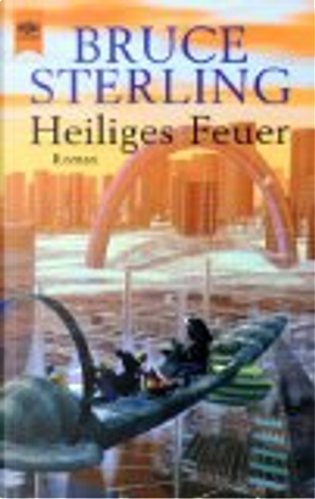 Heiliges Feuer by Bruce Sterling