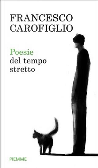 Poesie del tempo stretto by Francesco Carofiglio