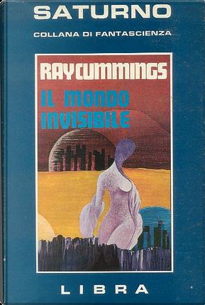 Il mondo invisibile by Ray Cummings