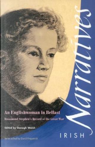 An Englishwoman in Belfast by Rosamond Stephen
