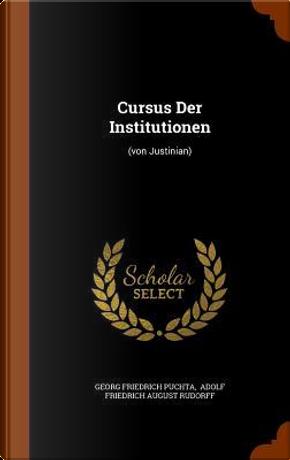 Cursus Der Institutionen by Georg Friedrich Puchta