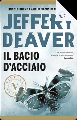 Il bacio d'acciaio by Jeffery Deaver