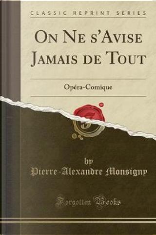 On Ne s'Avise Jamais de Tout by Pierre-Alexandre Monsigny