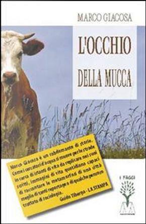 L'occhio della mucca by Marco Giacosa