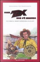 Come Tex non c'è nessuno by Franco Busatta, Sergio Bonelli