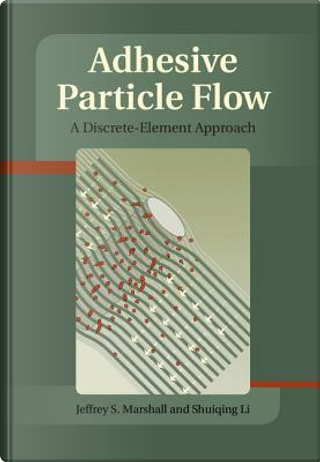Adhesive Particle Flow by Jeffery S. Marshall