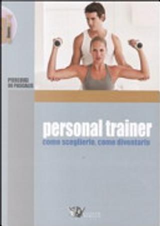 Personal trainer. Come sceglierlo, come diventarlo by Pierluigi De Pascalis