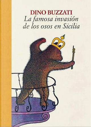 La famosa invasión de los osos en Sicilia by Dino Buzzati