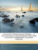 Müllner's Dramatische Werke. ... 1. Rechtmässige, Vollständige Und Vom Verfasser Verbesserte Gesammt-Ausgabe, Siebenter Theil by Adolph Müllner