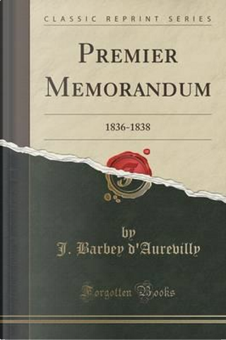 Premier Memorandum by J. Barbey d'Aurevilly