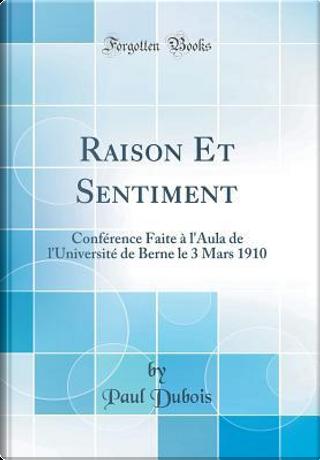 Raison Et Sentiment by Paul Dubois