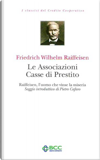 Le Associazioni Casse di Prestito by Friedrich Wilhelm Raiffeisen