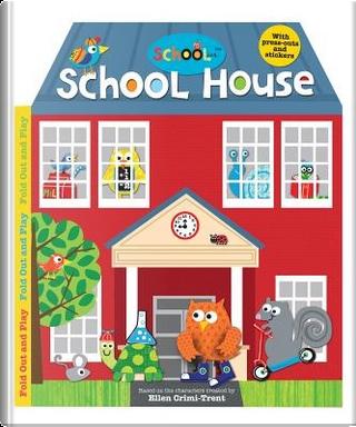 School House by Katherine Radcliffe, Barbi Sido, Sarah Powell