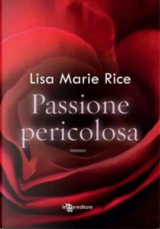Passione pericolosa by Lisa Marie Rice