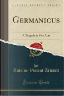 Germanicus by Antoine-Vincent Arnault