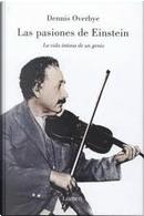 Las pasiones de Einstein by Dennis Overbye
