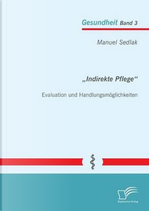 """Indirekte Pflege"" by Manuel Sedlak"