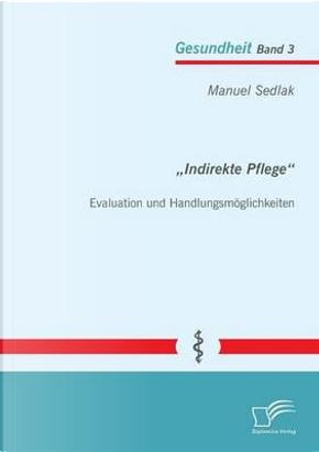 """Indirekte Pflege"" by Manuel Sedlak"