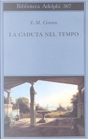 La caduta nel tempo by Emil M. Cioran