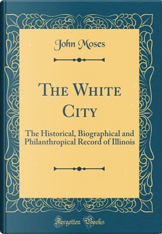 The White City by John Moses