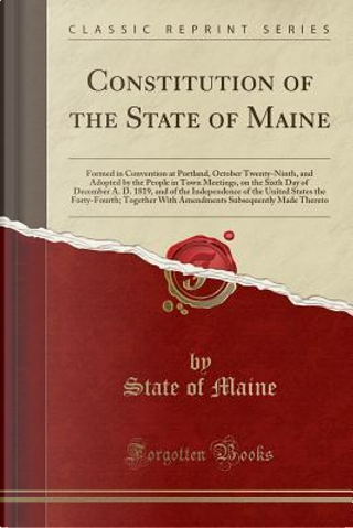 Constitution of the State of Maine by State of Maine