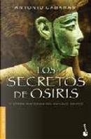 Los Secretos de Osiris y otros misterios del Antiguo Egipto by Antonio Cabanas