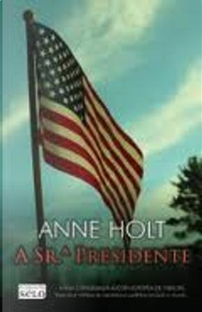 A Sr.A Presidente by Anne Holt