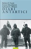 Diari antartici by Edward Adrian Wilson, Ernest Shackleton, Robert Falcon Scott