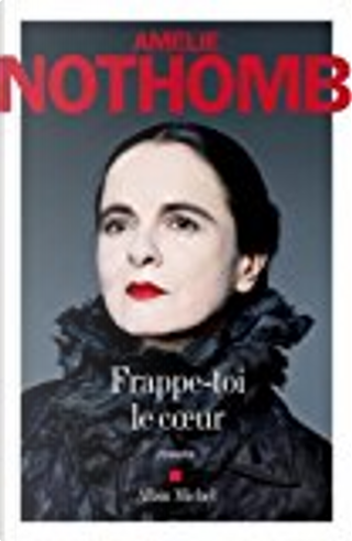 Frappe-toi le coeur by Amelie Nothomb