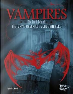 Vampires by Alicia Z. Klepeis