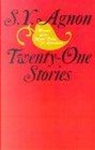 Twenty-One Stories by Shmuel Yosef Agnon