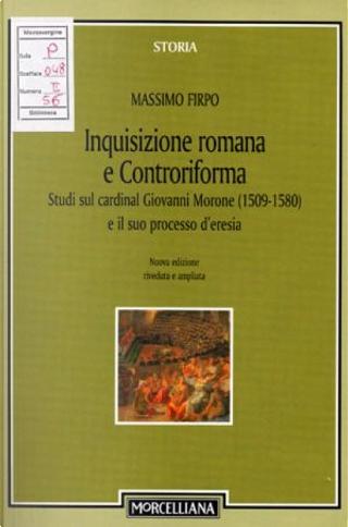 Inquisizione romana e Controriforma by Massimo Firpo