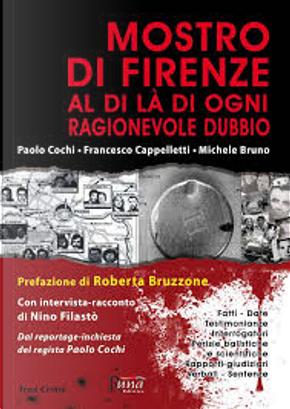 Mostro di Firenze by Francesco Cappelletti, Michele Bruno, Paolo Cochi