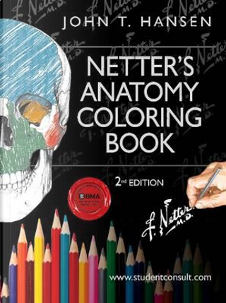 Netter's Anatomy Coloring Book, with Student Consult Access, 2nd Edition by Hansen
