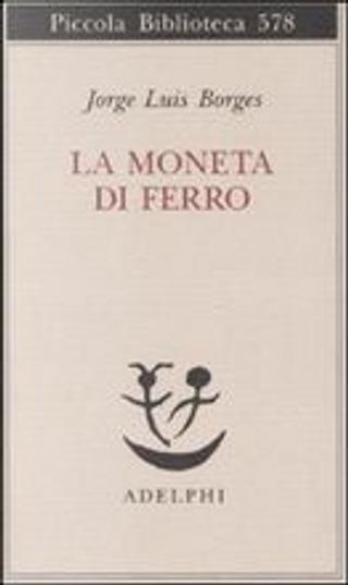 La moneta di ferro by Jorge Luis Borges