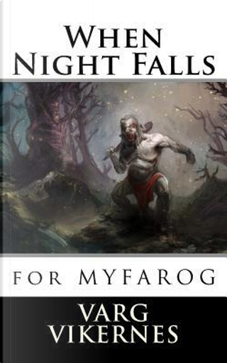 When Night Falls by Varg Vikernes