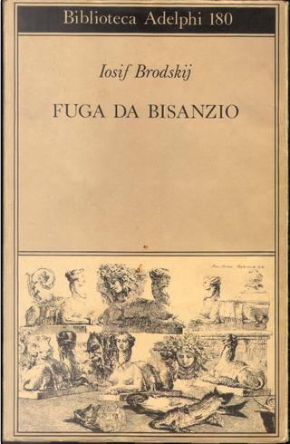 Fuga da Bisanzio by Iosif Brodskij