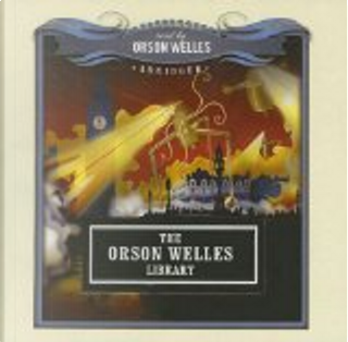 The Orson Welles Library by Orson Welles