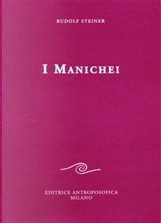 I Manichei by Rudolf Steiner