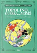 Topolino e la guerra dei mondi by Alessandro Bottero, Alessandro Sisti, Francesco Artibani, Lello Arena, Silvano Caroti