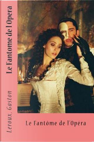 Le Fantome De L Opera by Gaston Leroux