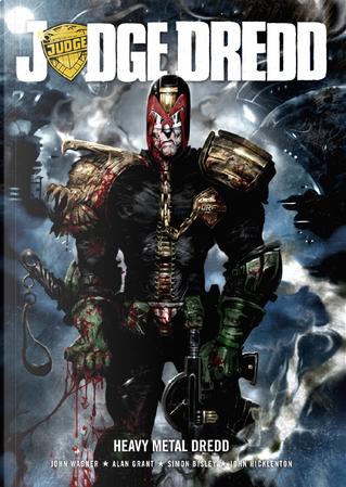 Judge Dredd: Heavy Metal Dredd by Alan Grant, Brendan McCarthy, Colin MacNeil, Dean Ormston, Jim Alexander, John Hicklenton, John Smith, John Wagner, Simon Bisley