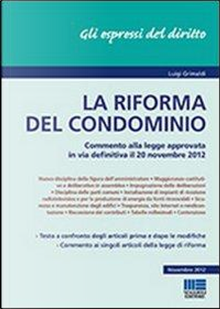 La riforma del condominio by Luigi Grimaldi