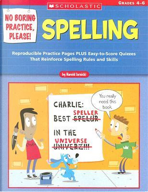 No Boring Practice, Please! Spelling by Harold Jarnicki