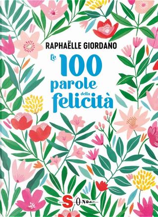 Le 100 parole della felicità by Raphaëlle Giordano