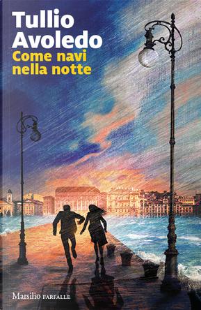 Come navi nella notte by Tullio Avoledo