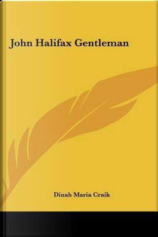 John Halifax Gentleman by Dinah Maria Mulock Craik