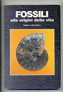 Fossili alle origini della vita by Laura Guerra, Romano Guerra