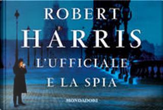 L'ufficiale e la spia by Robert Harris