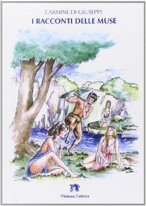 I racconti delle muse by Carmine Di Giuseppe
